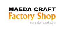 MAEDA CRAFT Factory Shop